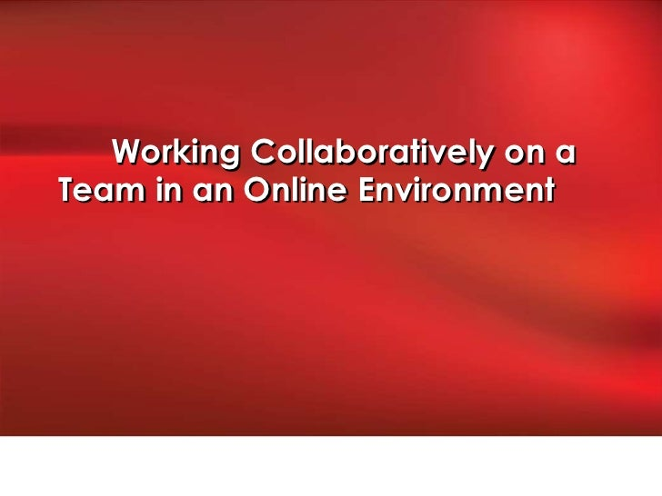Working Collaboratively on aTeam in an Online Environment