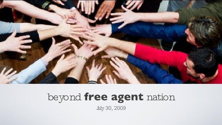 beyond  free agent  nation <ul><li>July 30, 2009 </li></ul>