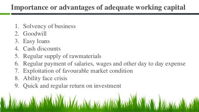 Dis-advantages of redundant or excessive WC  Idle funds – earns no profit  Leads to unnecessary purchase  Implies Exces...