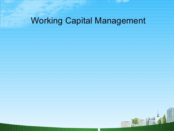 study of working capital management and Efficient working capital management allows a firm to manage its short-term assets and short-term liabilities so that it has sufficient liquidity to run its.