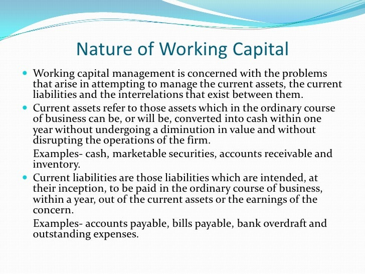 Objective of Working Capital              Management The goal of working capital management is to manage  the firm's curr...