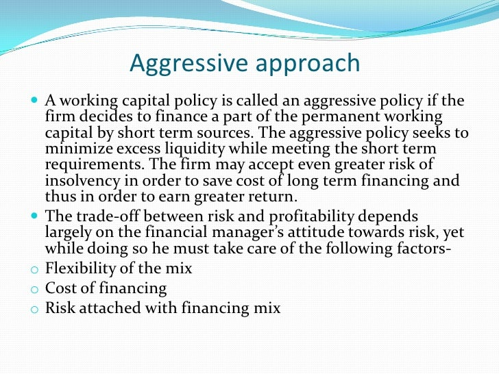 Aggressive approach to asset financing                                                   Total Assets                     ...