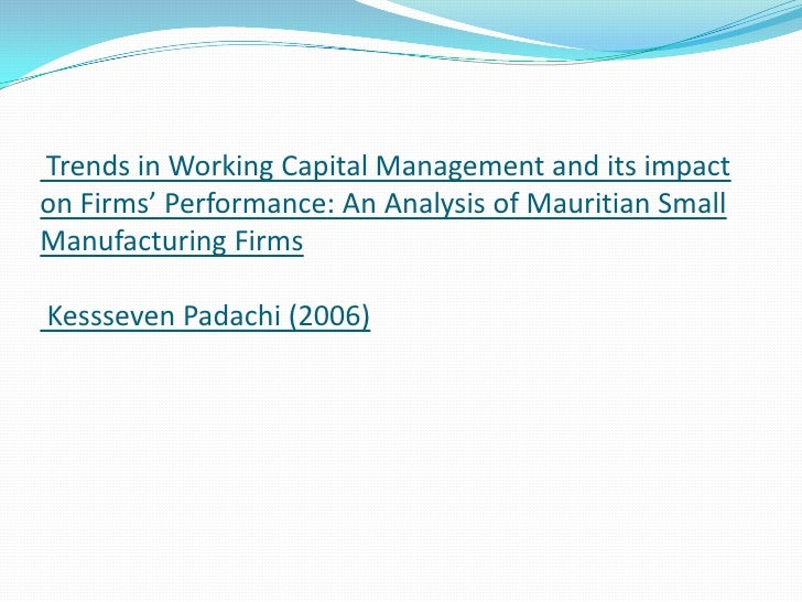 research paper on working capital management Research papers in working capital management prepositional phrase homework help april 9, 2018 uncategorized 0 comments reasons why organizations outsource.