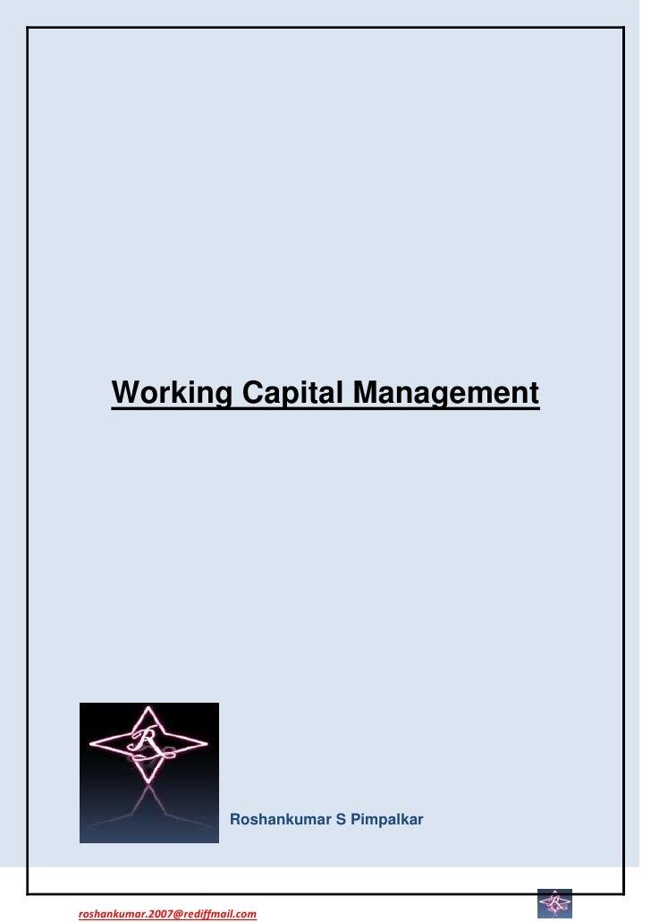 Working Capital Management                          Roshankumar S Pimpalkarroshankumar.2007@rediffmail.com