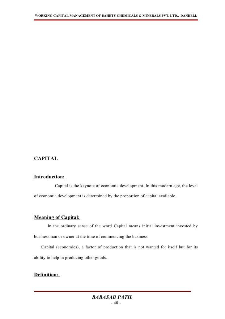 WORKING CAPITAL MANAGEMENT OF BAHETY CHEMICALS & MINERALS PVT. LTD., DANDELI.CAPITALIntroduction:           Capital is the...