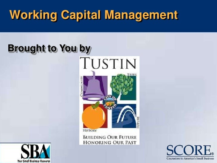 Working Capital Management<br />Brought to You by<br />