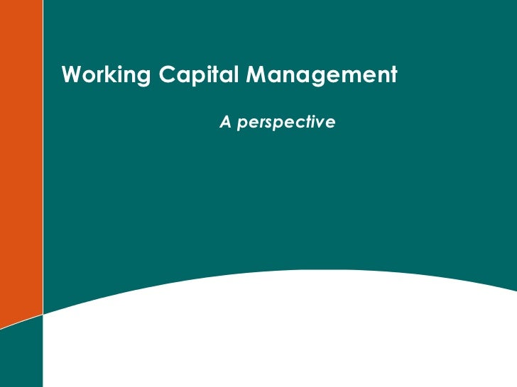 Working Capital Management A perspective