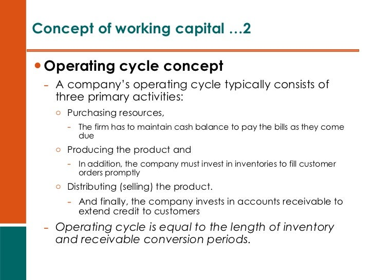 operating cycle concept of working capital Chapter 8 working capital management  explain the concept of overtrading and its  calculate the length of the cash operating cycle (working capital cycle).