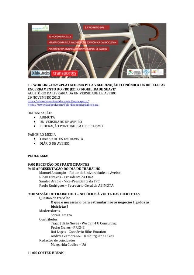 1.º WORKING-DAY «PLATAFORMA PELA VALORIZAÇÃO ECONÓMICA DA BICICLETA» ENCERRAMENTO DO PROJECTO 'MOBILIDADE SUAVE' AUDITÓRIO...
