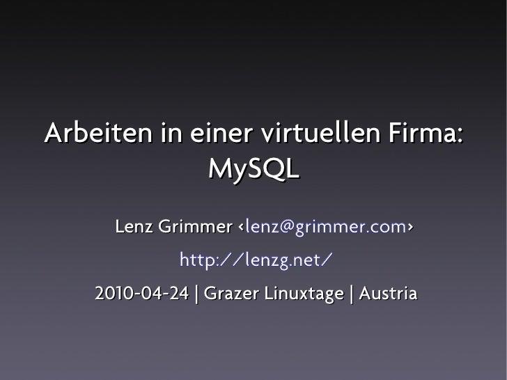 Arbeiten in einer virtuellen Firma:              MySQL       Lenz Grimmer <lenz@grimmer.com>                    <         ...