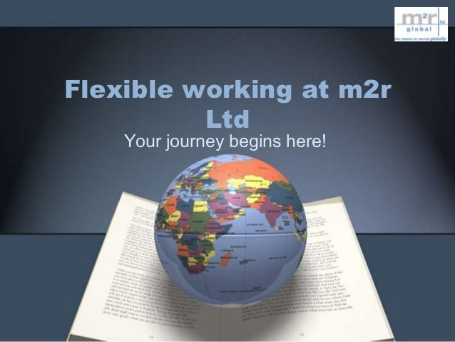 Flexible working at m2r          Ltd    Your journey begins here!