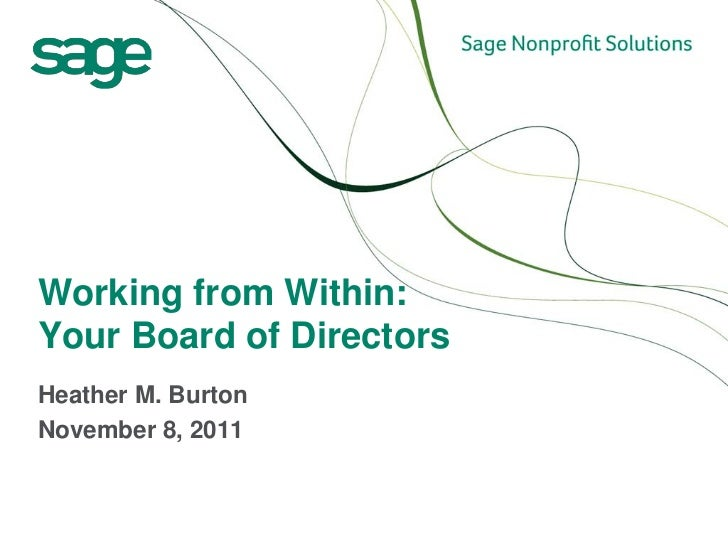 Working from Within:Your Board of DirectorsHeather M. BurtonNovember 8, 2011