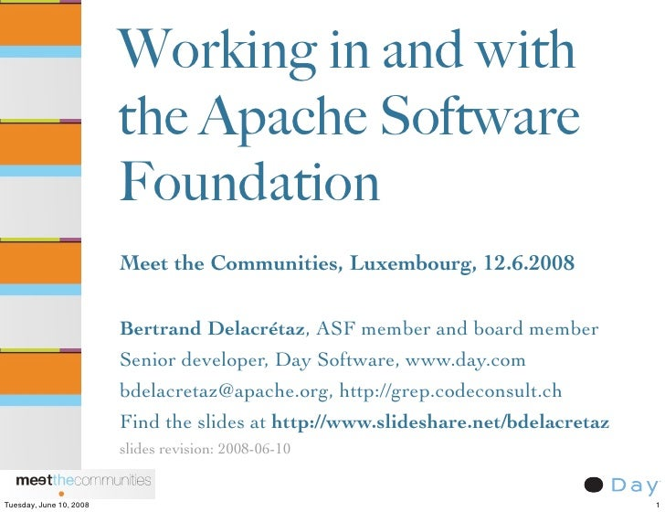 Working in and with                          the Apache Software                          Foundation                      ...