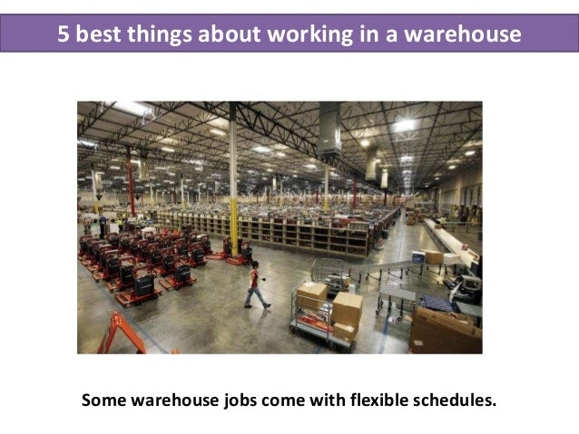 6b814be3 5. 5 best things about working in a warehouse Some ...