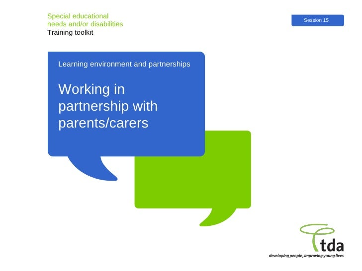 Learning environment and partnerships Special educational  needs and/or disabilities Training toolkit Working in partnersh...