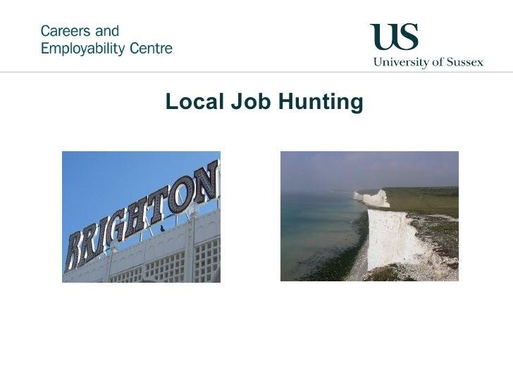 <ul><li>Local Job Hunting </li></ul>