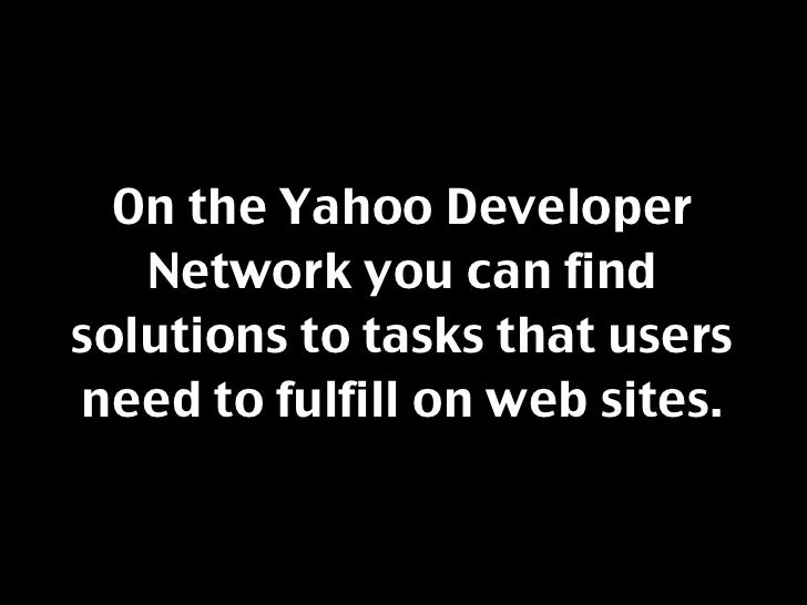 These are based on research  with real users and are live   and cross-referenced on         Yahoo! sites.