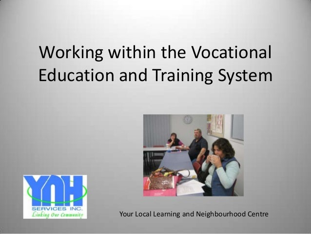 Working within the VocationalEducation and Training System          Your Local Learning and Neighbourhood Centre