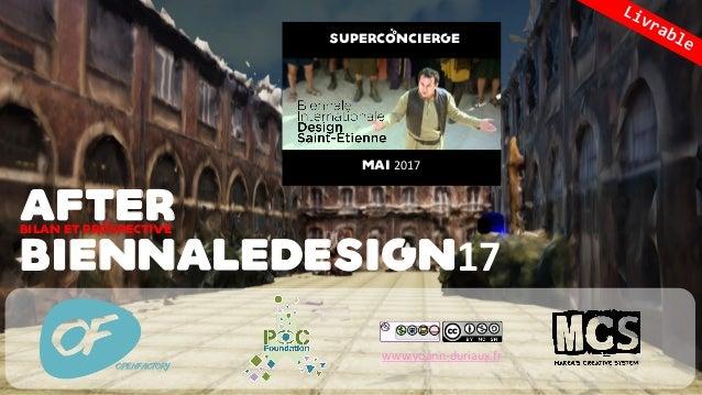 www.yoann-duriaux.fr After BiennaleDesign17 Bilan et prospective # #SuperConcierge Mai 2017