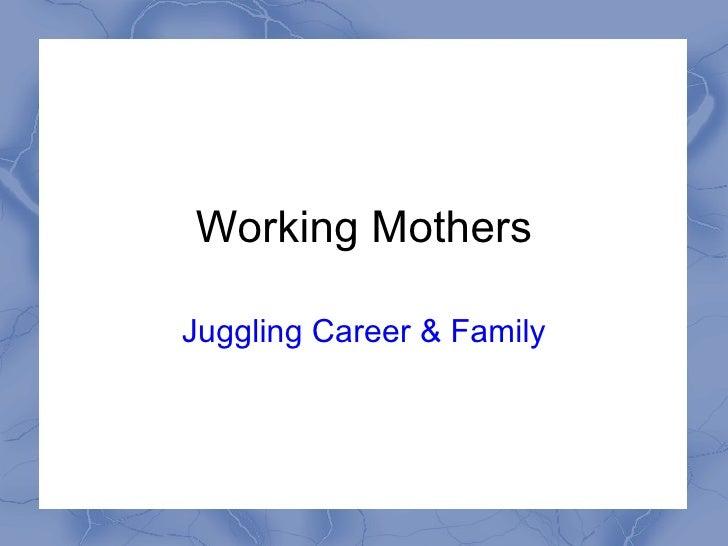 Motherhood vs. Career?
