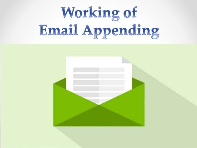 Understanding How Email Appending Works • At the point when advertisers talk business and promoting procedures, email show...