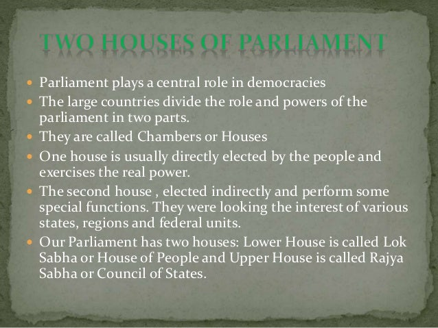  Is usually elected indirectly and performs some special functions  The most common work for the second House is to look...