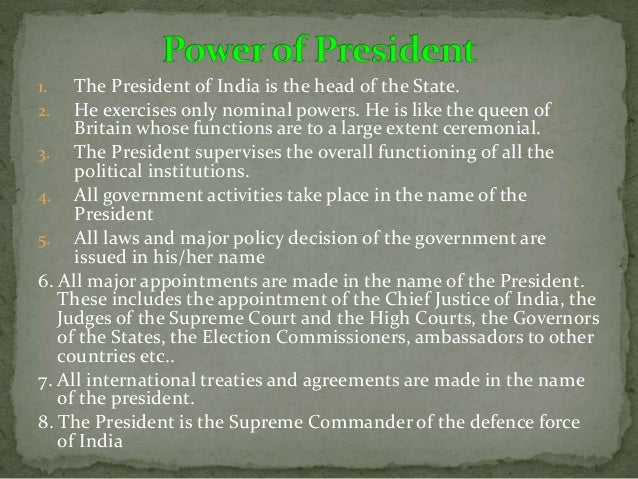 1. She/he appoints the Chief Justice of India, the judges of the Supreme Court and the High Courts of the states. 2. He ap...