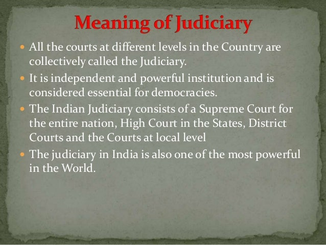  That is why all the modern democracies have courts that are independent of the legislature and the executive 3. Interpre...