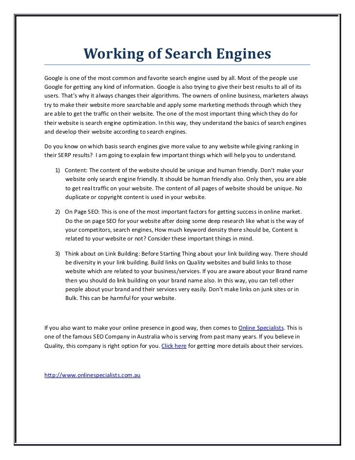 Working of Search EnginesGoogle is one of the most common and favorite search engine used by all. Most of the people useGo...
