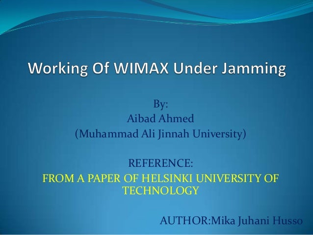 By:            Aibad Ahmed     (Muhammad Ali Jinnah University)             REFERENCE:FROM A PAPER OF HELSINKI UNIVERSITY ...