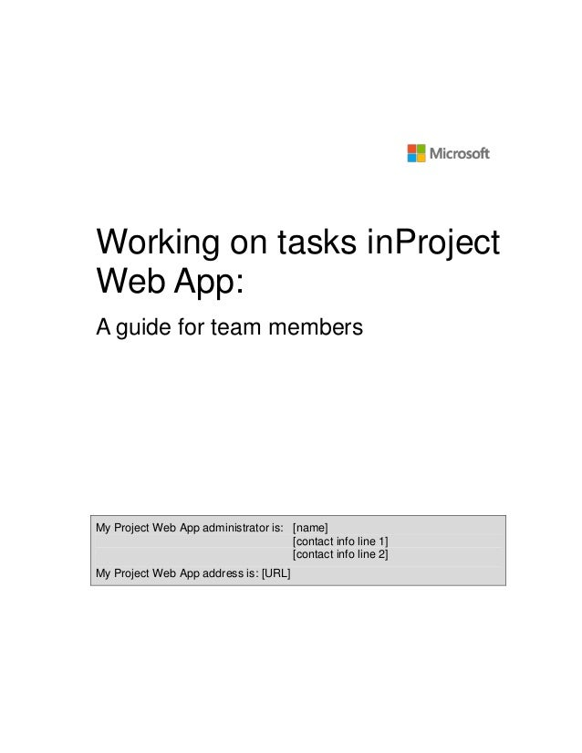 Working on tasks inProject Web App: A guide for team members  My Project Web App administrator is: [name] [contact info li...