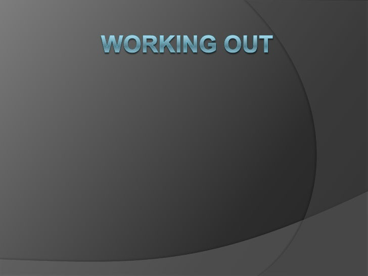 Working out<br />