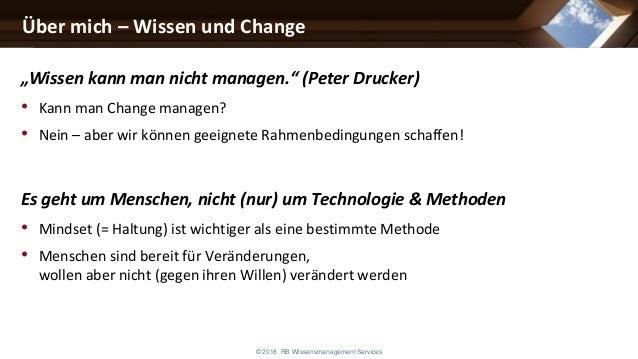"""Über mich – Wissen und Change © 2018 RB Wissensmanagement Services """"Wissen kann man nicht managen."""" (Peter Drucker) • Kann..."""