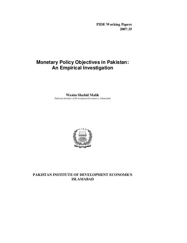 PIDE Working Papers 2007:35 Monetary Policy Objectives in Pakistan: An Empirical Investigation Wasim Shahid Malik Pakistan...
