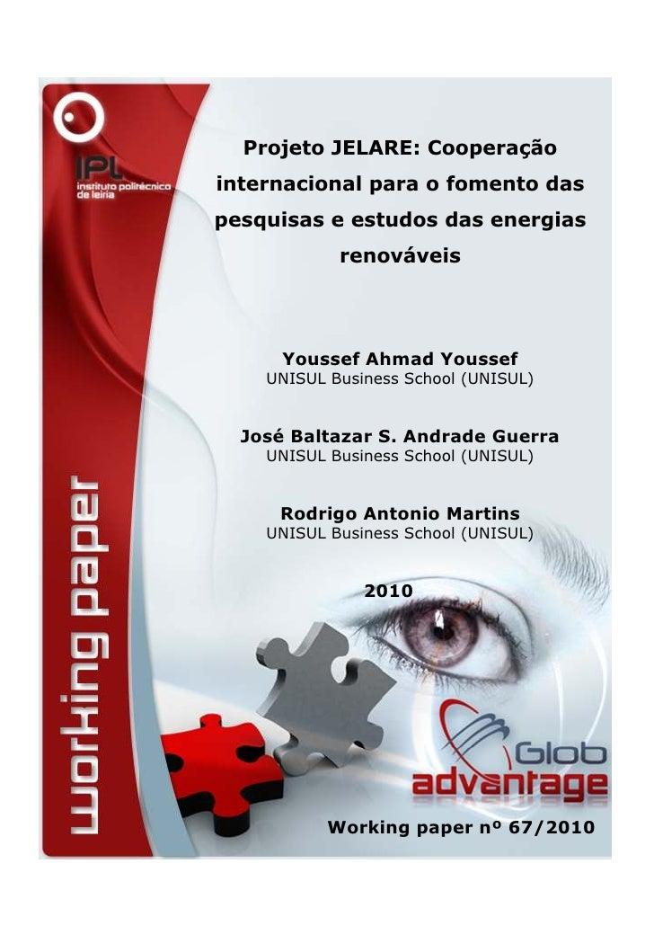 Projeto JELARE: Cooperaçãointernacional para o fomento daspesquisas e estudos das energias            renováveis      Yous...