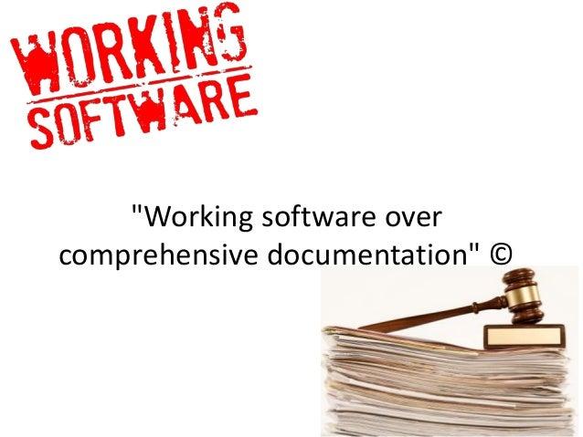 """Working software overcomprehensive documentation"" ©"