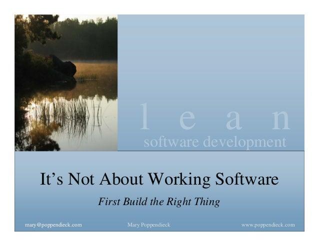 l e a nsoftware development www.poppendieck.comMary Poppendieckmary@poppendieck.commary@poppendieck.com It's Not About Wor...