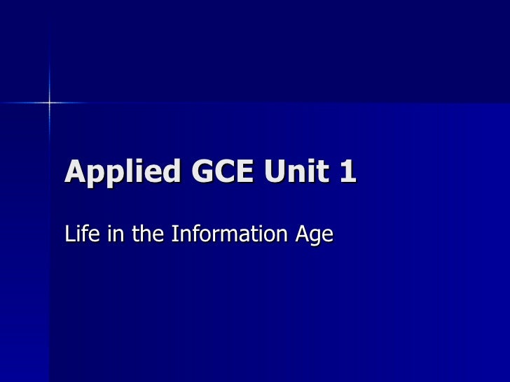 Applied GCE Unit 1 Life in the Information Age