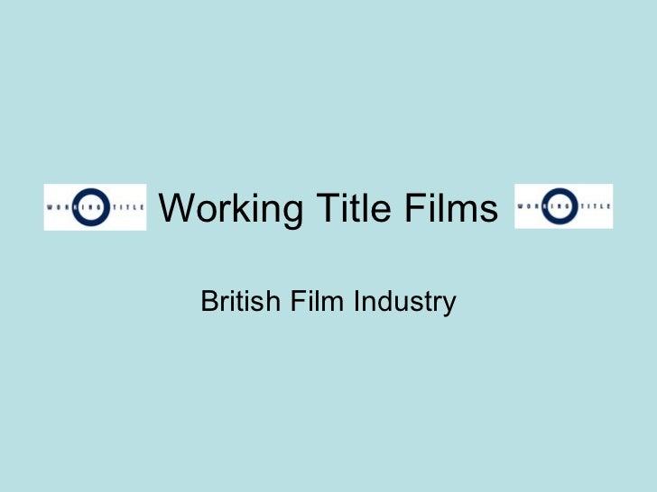 Working Title Films British Film Industry