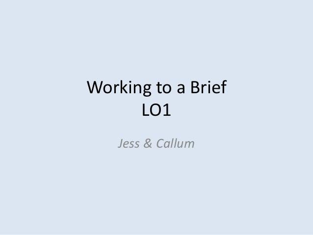 Working to a BriefLO1Jess & Callum