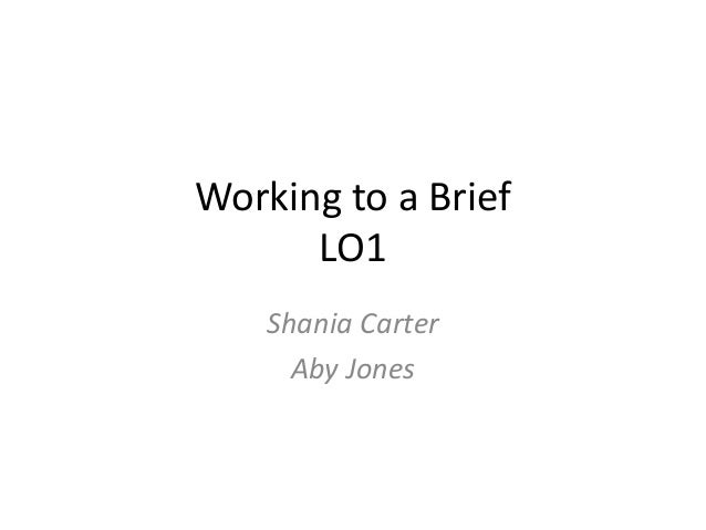 Working to a Brief LO1 Shania Carter Aby Jones