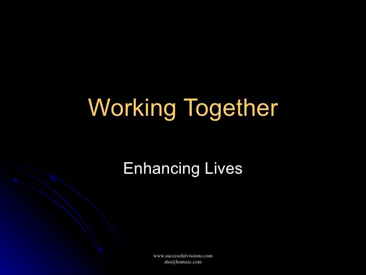 Working Together Enhancing Lives