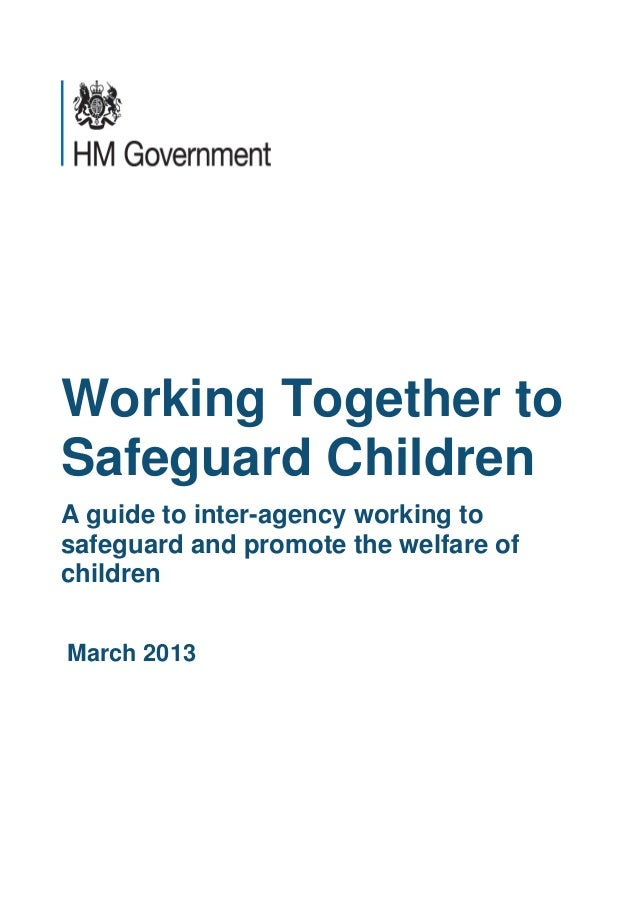 Working Together toSafeguard ChildrenA guide to inter-agency working tosafeguard and promote the welfare ofchildrenMarch 2...