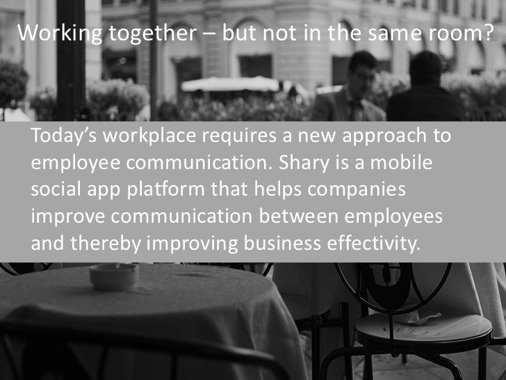 Working together – but not in the same room? Today's workplace requires a new approach to employee communication. Shary is...