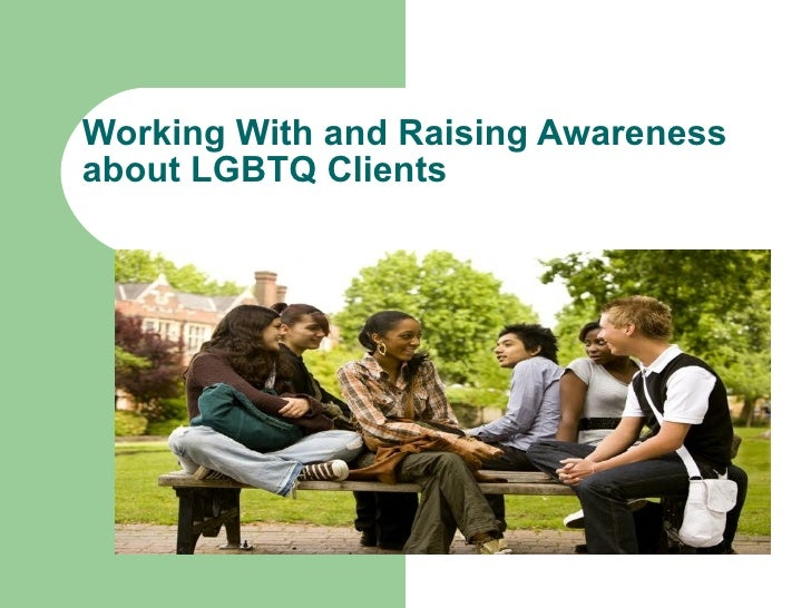 Working With and Raising Awareness about LGBTQ Clients