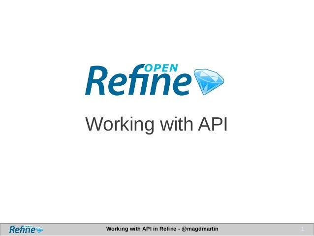 Working with API in Refine - @magdmartin 1 Working with API