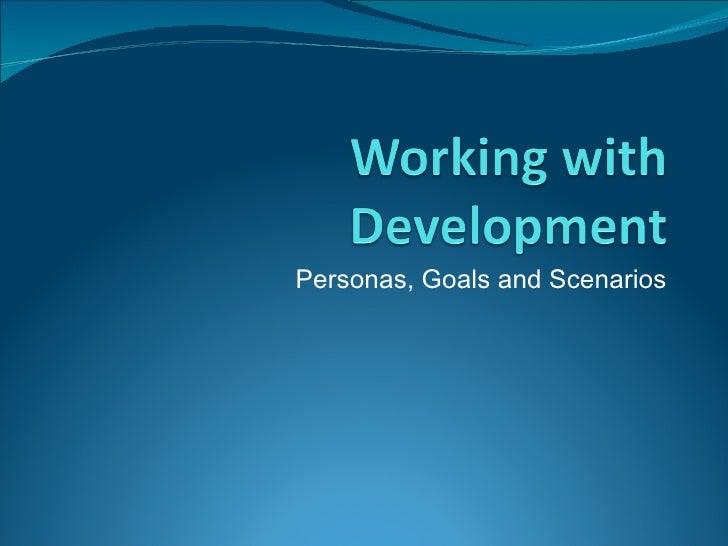 Personas, Goals and Scenarios