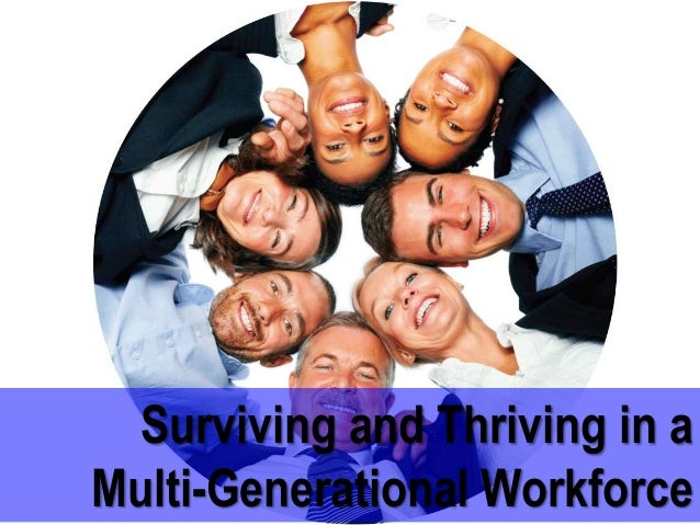 Surviving and Thriving in a Multi-Generational Workforce