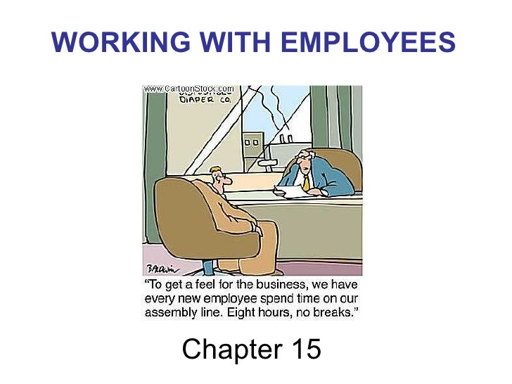 Chapter 15 WORKING WITH EMPLOYEES