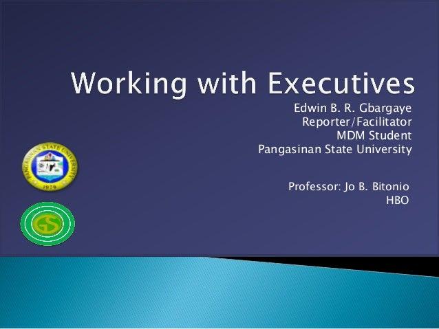Edwin B. R. Gbargaye       Reporter/Facilitator             MDM StudentPangasinan State University     Professor: Jo B. Bi...